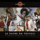 Le Sacre Du Travail (Limited Edition) thumbnail