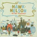 Hawk Nelson Is My Friend thumbnail