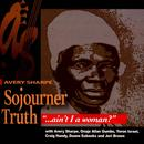 """Sojourner Truth - """"...Ain't I A Woman?"""" thumbnail"""