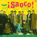 Saoco! Vol 2:  Bomba, Plena And The Roots Of Salsa In Puerto Rico 1955-1967 thumbnail
