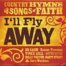 I'll Fly Away: Country Hymns & Songs Of Faith thumbnail