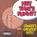Hey, That's Funny! Comedy's Greatest Hits! thumbnail