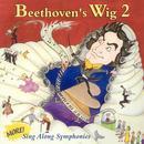 Beethoven's Wig 2: More Sing Along Symphonies thumbnail