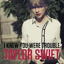 I Knew You Were Trouble (Single) thumbnail