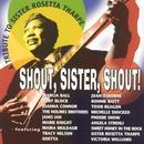 Shout, Sister, Shout! A Tribute To Sister Rosetta Tharpe thumbnail