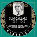 The Chronological Slim Gaillard: 1939 - 1940 thumbnail