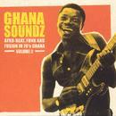Ghana Soundz: Afro-Beat & Fusion In 70s Ghana Volume 2 thumbnail