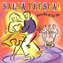 Salsa Fresca: Dance Hits Of The 90's thumbnail