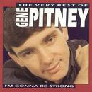 The Very Best Of Gene Pitney - I'm Gonna Be Strong thumbnail