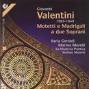 Valentini: Motetti E Madrigali A Due Soprani thumbnail