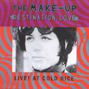 Destination: Love - Live! At Cold Rice thumbnail