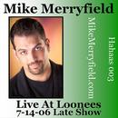 Live At Loonees 7-13-06, 7-14-06 Early & Late Show (Explicit) thumbnail
