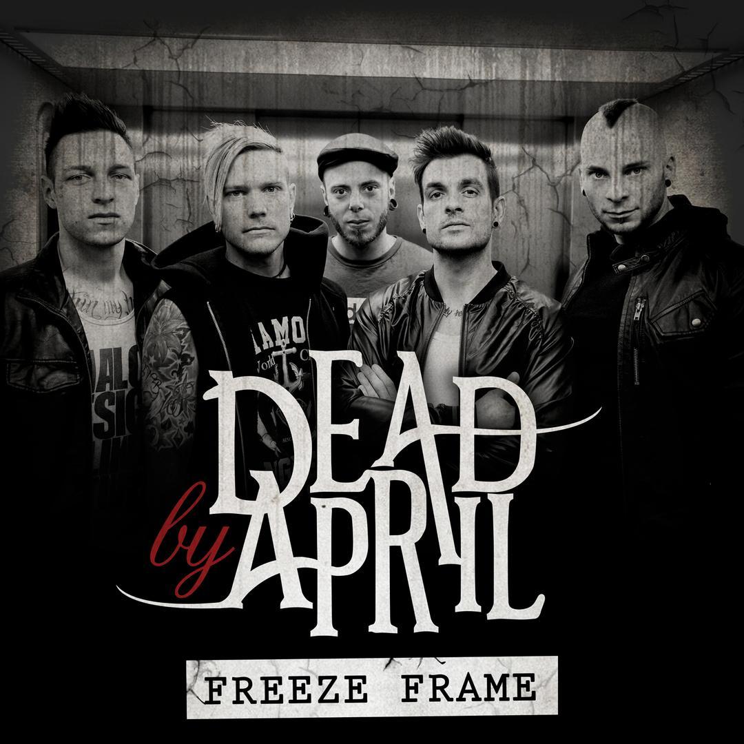 Freeze Frame by Dead By April - Pandora